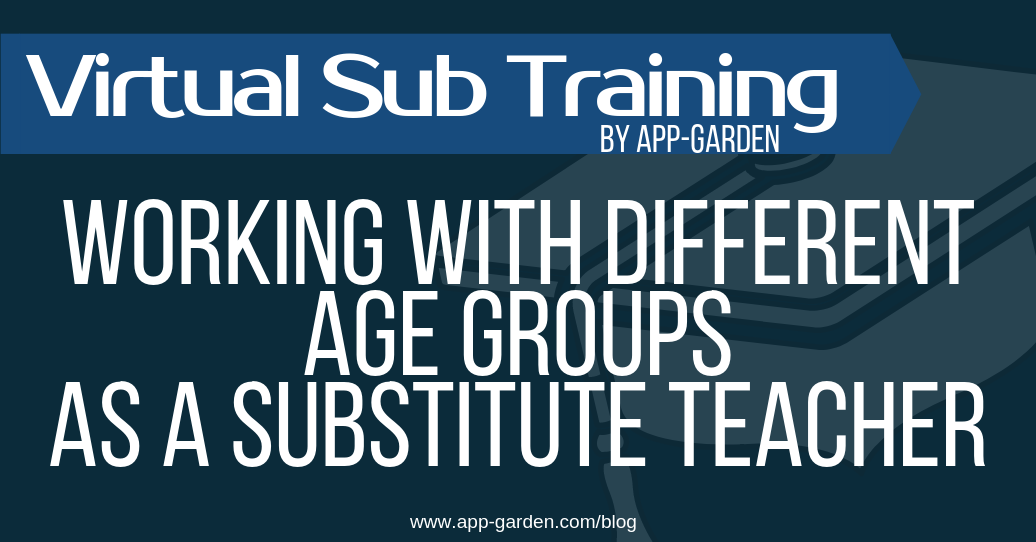 Working With Different Age Groups As A Substitute Teacher