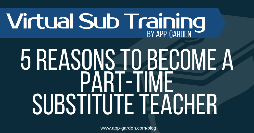 5 Reasons To Become A Part-Time Substitute Teacher | software for school administrators