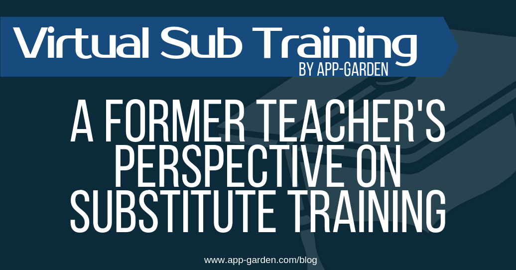 A Former Teacher's Perspective On Substitute Training | software for school administrators