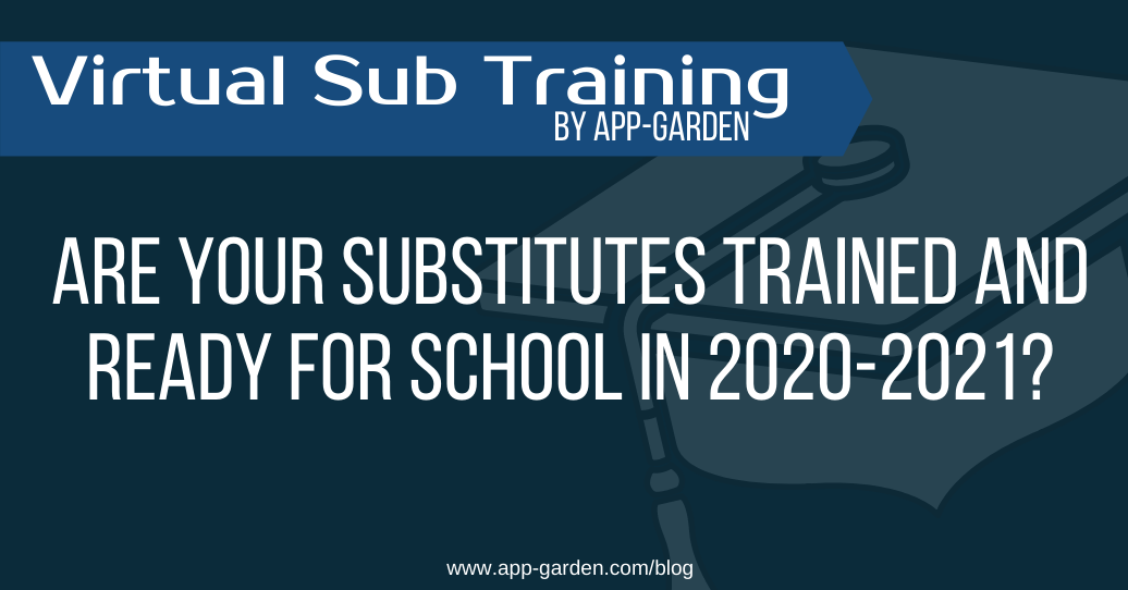 Are Your Substitutes Trained and Ready for School in 2020-2021?