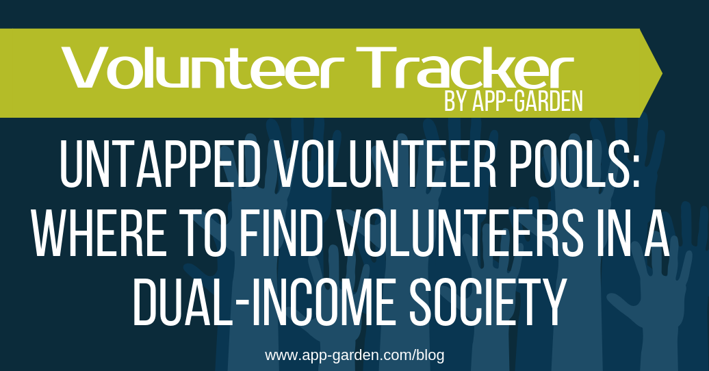 Untapped Volunteer Pools: Where To Find Volunteers in a Dual-Income Society