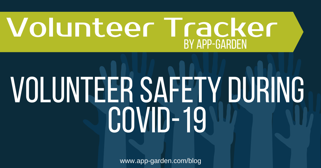 Volunteer Safety during COVID-19