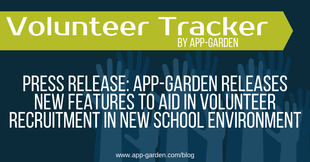App-Garden Releases New Features to Aid in Volunteer Recruitment in New School Environment