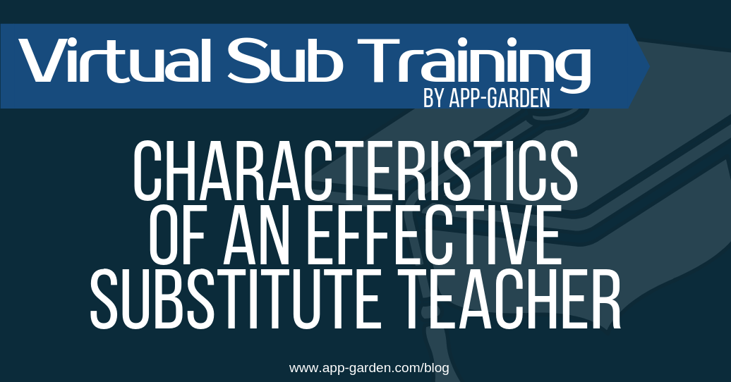 Characteristics of an Effective Substitute Teacher
