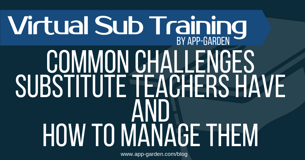 Common Challenges for Substitute Teachers And How To Manage Them