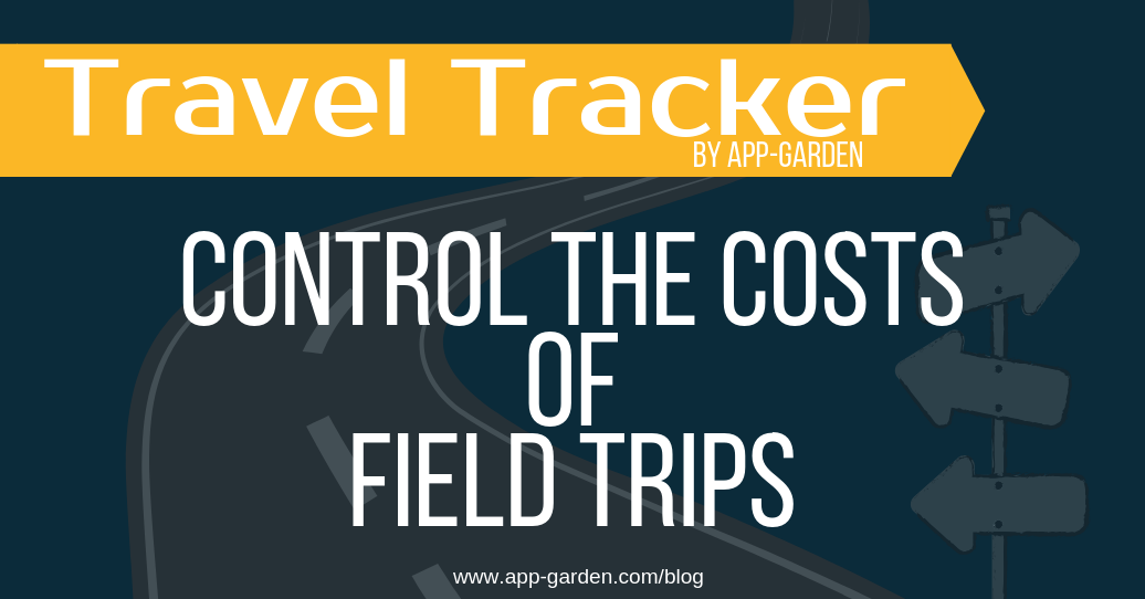 Control the Cost of Field Trips | software for school administrators