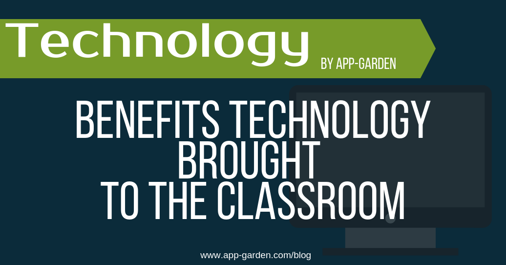 Benefits Technology Brought to the Classroom