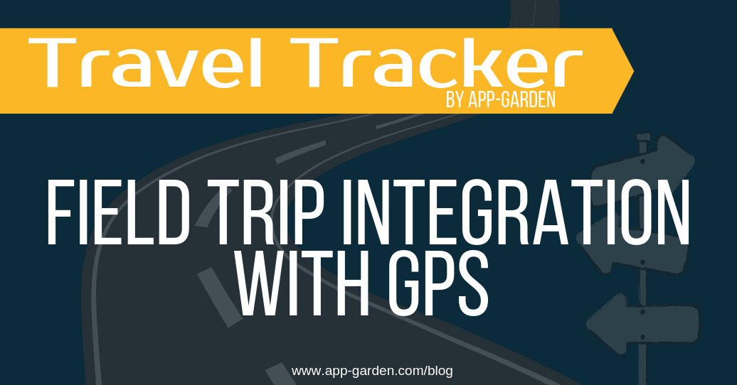 Field Trip Integration with GPS | Travel Tracker