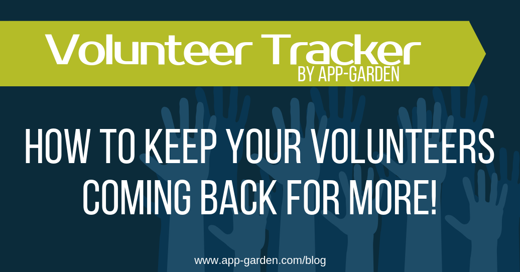 How To Keep Your Volunteers Coming Back For More! | software for school administrators