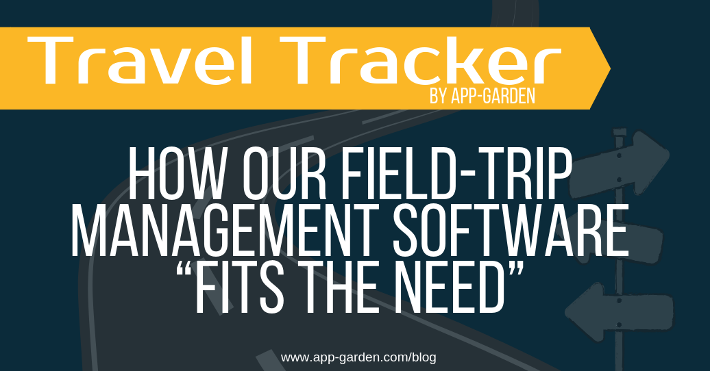 "How our Field Trip Management Software ""Fits The Need"""