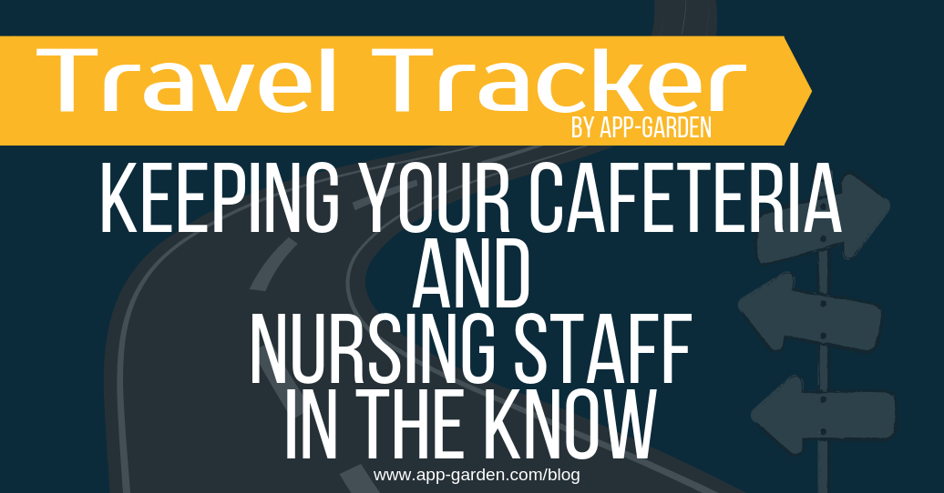 Keeping Your Cafeteria and Nursing Staff is What The Travel Tracker Does Best!
