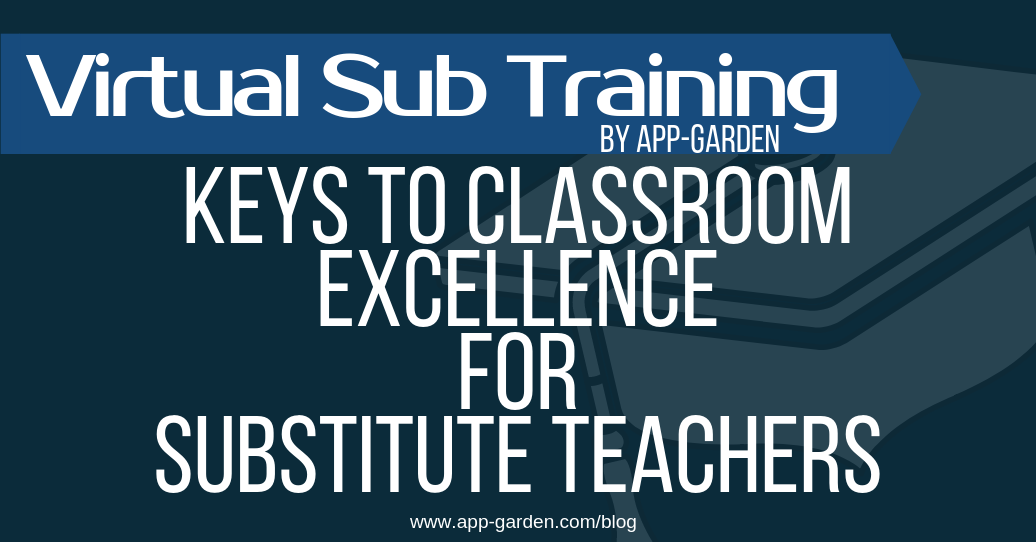 Keys To Classroom Excellence for substitute teachers