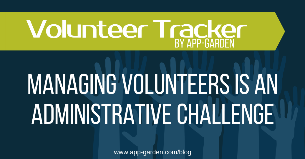 Managing Volunteers is an Administrative Challenge | software for school administrators