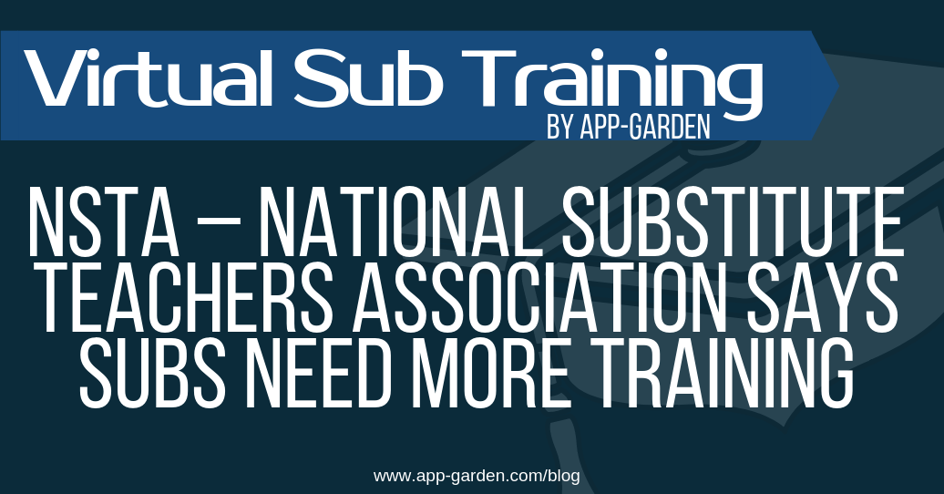 NSTA – National Substitute Teachers Association says subs need more training   software for school administrators