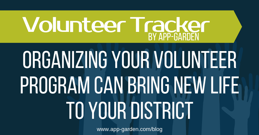 Organizing Your Volunteer Program Can Bring New Life To Your District | software for school administrators