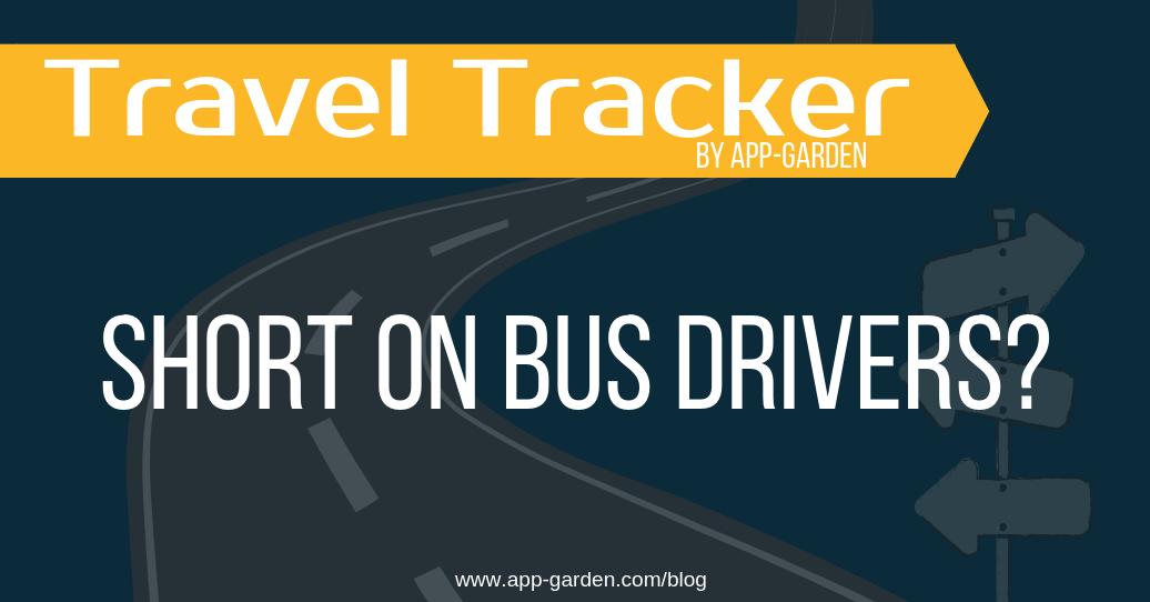 Short on Bus Drivers | App-Garden | Travel Tracker