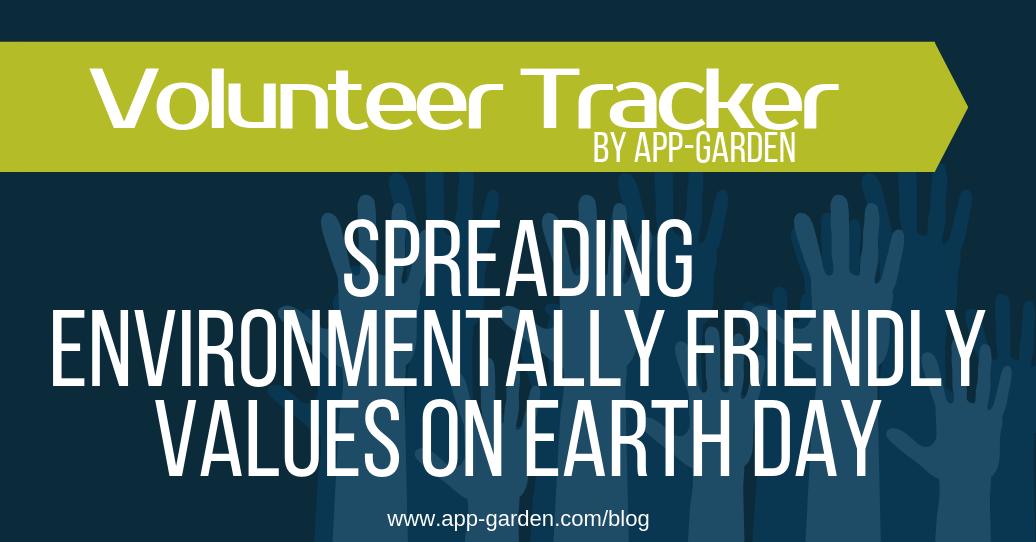 Spreading Environmentally Friendly Values On Earth Day