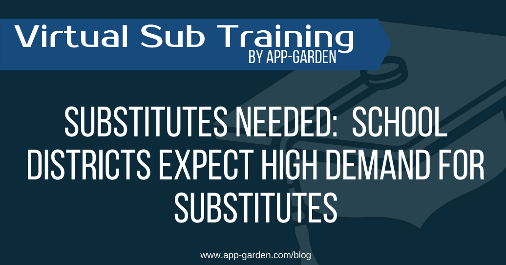 Substitutes Needed: School Districts Expect High Demand for Substitutes