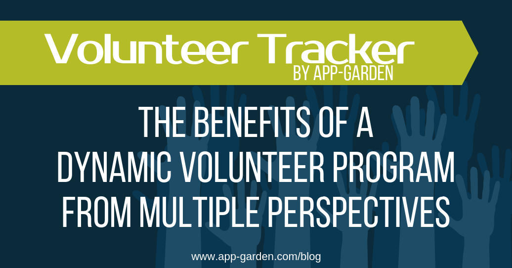 The Benefits Of A Dynamic Volunteer Program From Multiple Perspectives | software for school administrators