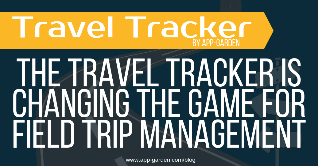The Travel Tracker is Changing the Game for Field Trip Management