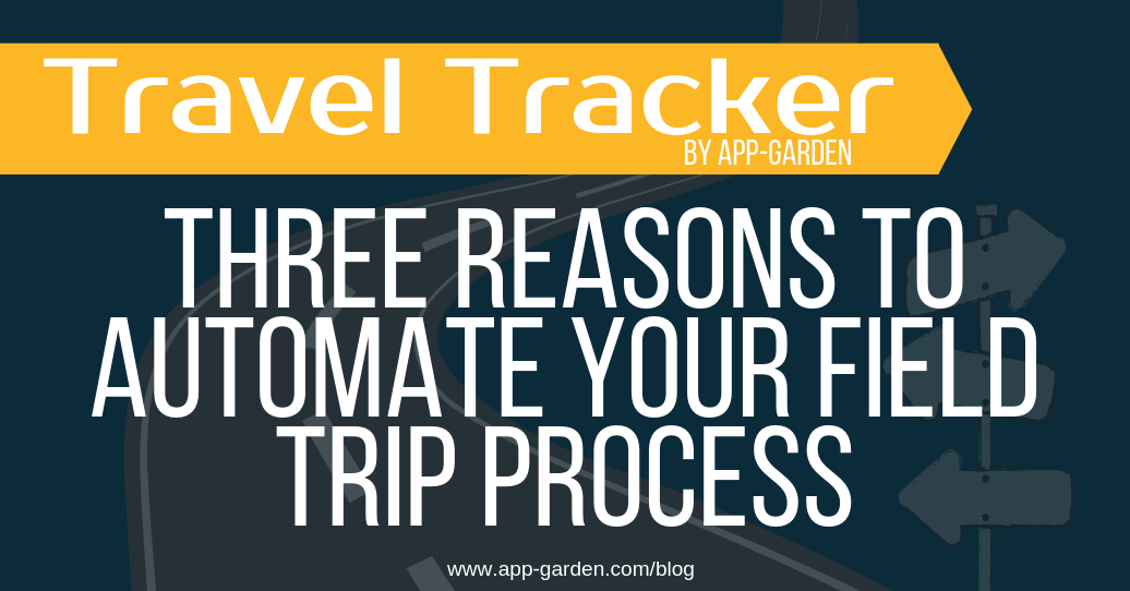 Three Reasons to Automate your Field Trip Process