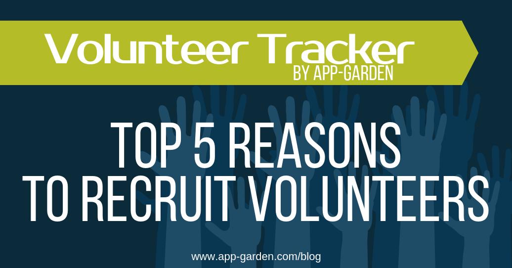 Recruiting Volunteers: Top 5 Reasons