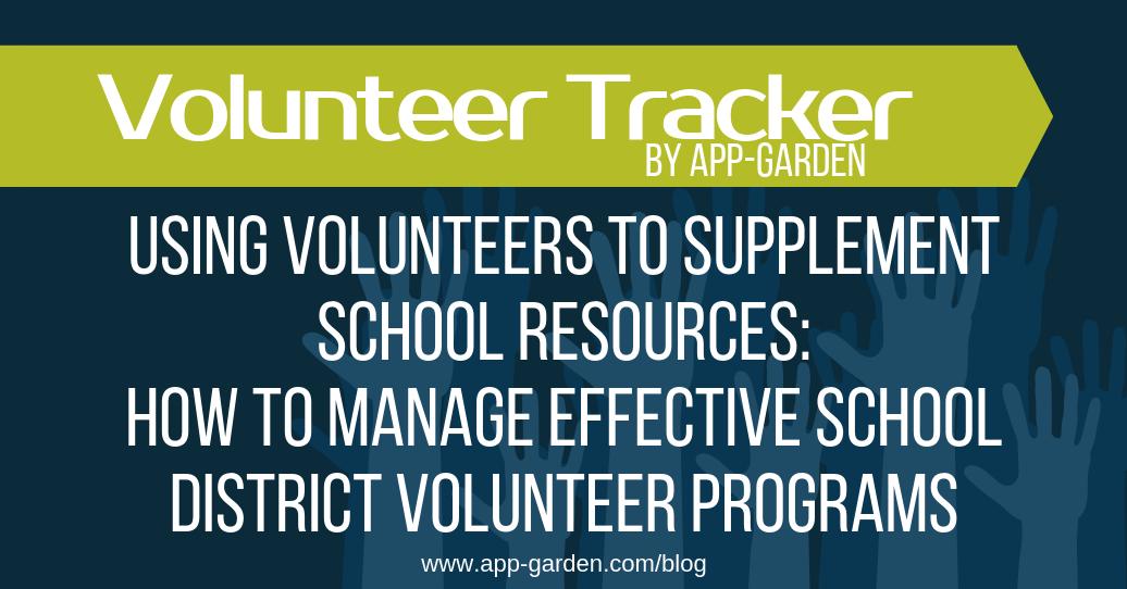 Using Volunteers to Supplement School Resources: How to Manage Effective School District Volunteer Programs | software for school administrators