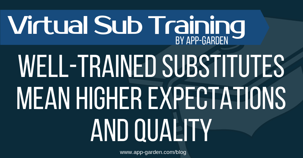 Well-Trained Substitutes Mean Higher Expectations and Quality - Substitute Teacher Training