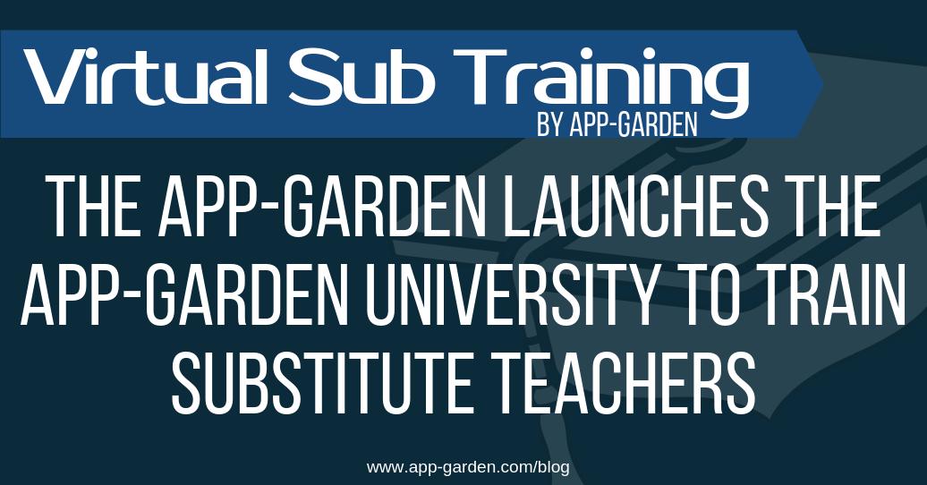 The App-Garden launches the App-Garden University to train substitute teachers | software for school administrators