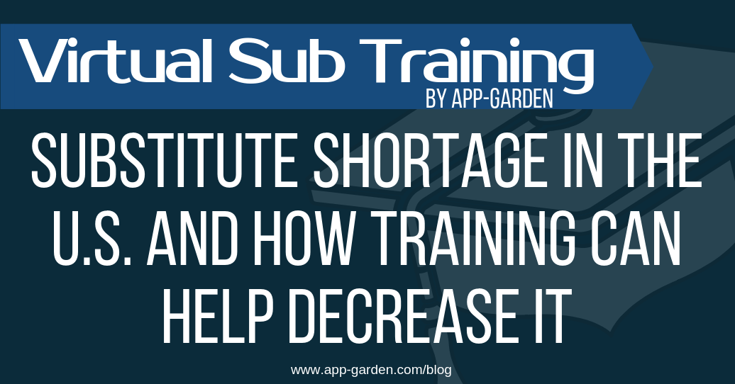 Substitute Shortage in the U.S. and how training can help decrease it