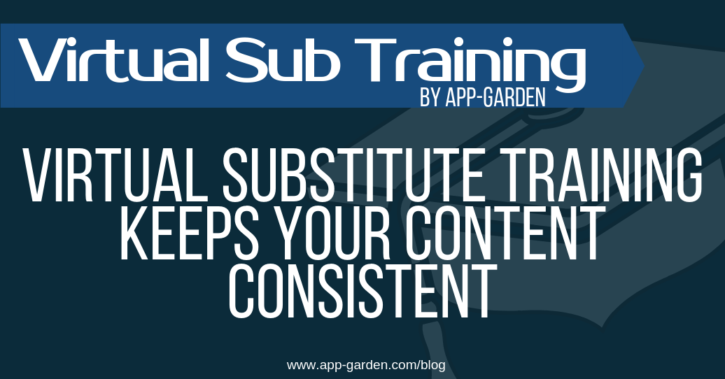 Virtual Substitute Training Keeps Your Content Consistent