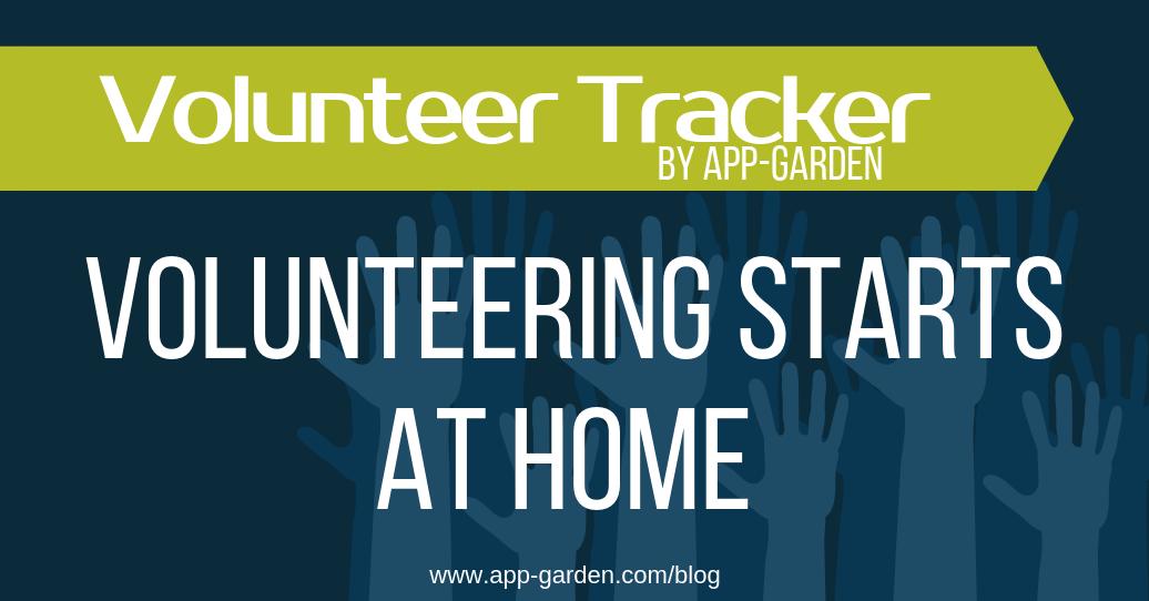 Volunteering Starts At Home   Volunteer Tracker