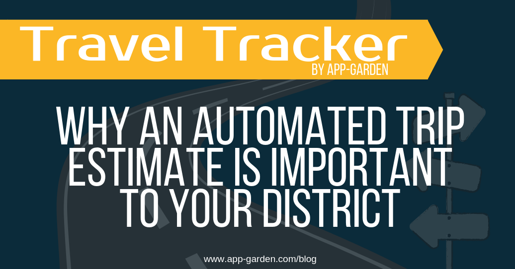 Why An Automated Trip Estimate Is Important To Your District | software for school administrators