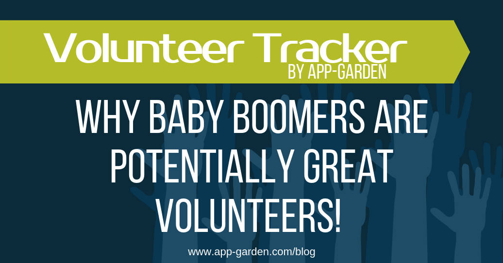 Why Baby Boomers Are Potentially Great Volunteers! Match Volunteers to Interest Areas