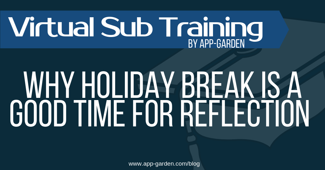 Why Holiday Break Is A Good Time For Reflection | software for school administrators