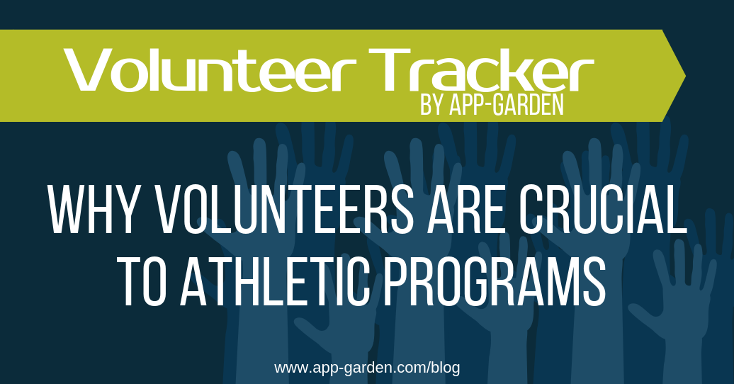 Why Volunteers Are Crucial to Athletic Programs | software for school administrators