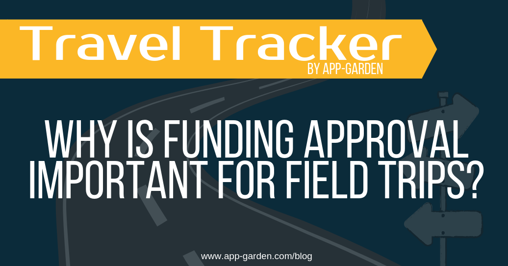 Why is funding approval important for field trips? | software for school administrators